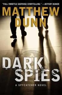 Dark spies - a spycatcher novel