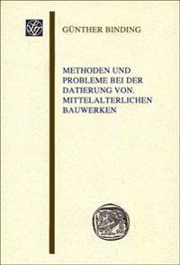 Methoden Und Probleme Bei Der Datierung Von Mittelalterlichen Bauwerken