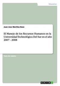 El Manejo de Los Recursos Humanos En La Universidad Technologica del Sur En El Ano 2007 - 2008