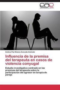 Influencia de La Premisa del Terapeuta En Casos de Violencia Conyugal