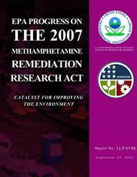 EPA Progress on the 2007 Methamphetamine Remediation Research ACT