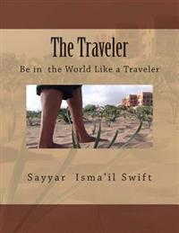 The Traveler: Be in the World Like a Traveler