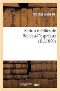 Satires In�dites de Boileau-Despr�aux