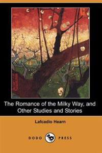 The Romance of the Milky Way, and Other Studies and Stories (Dodo Press)