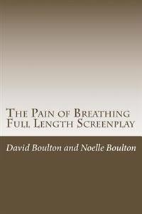 The Pain of Breathing: The Screen Play