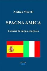 Spagna Amica - Esercizi Di Lingua Spagnola