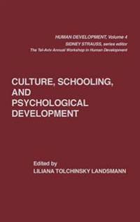 Culture, Schooling, and Psychological Development