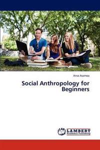 Social Anthropology for Beginners