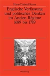 Englische Verfassung Und Politisches Denken Im Ancien Régime