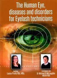 The Human Eye, Diseases and Disorders for Eyelash Technicians.