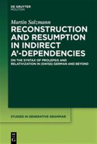 Reconstruction and Resumption in Indirect A`-Dependencies