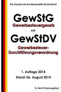 Gewerbesteuergesetz (Gewstg) Mit Gewerbesteuer-Durchführungsverordnung (Gewstdv)
