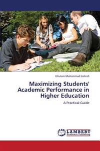 Maximizing Students' Academic Performance in Higher Education