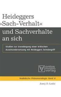 Heideggers  sach-Verhalt  Und Sachverhalte an Sich