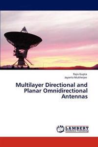 Multilayer Directional and Planar Omnidirectional Antennas