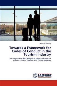 Towards a Framework for Codes of Conduct in the Tourism Industry