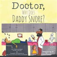 Doctor, Why Does Daddy Snore?