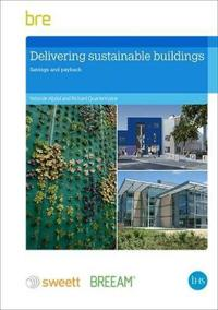 Delivering Sustainable Buildings: Saving and Payback