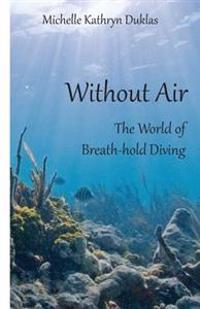 Without Air: Research in Breath-Hold Diving
