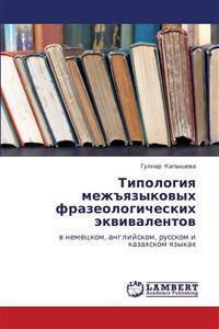 Tipologiya Mezhyazykovykh Frazeologicheskikh Ekvivalentov
