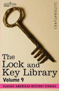 The Lock and Key Library: Classic American Mystery Stories Volume 9