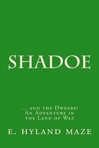 Shadoe: An Adventure in the Land of Waz