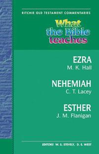 What the Bible Teaches: Ezra, Nehemiah, and Esther