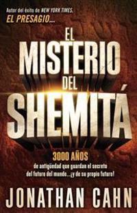 El Misterio del Shemita: 3000 Anos de Antiguedad Que Guardan El Secreto del Futuro del Mundo... y de Su Propio Futuro!
