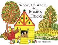 Where, oh where, is rosies chick?