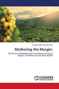 Mothering the Margin