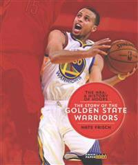 The NBA: A History of Hoops: The Story of the Golden State Warriors