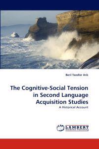 The Cognitive-Social Tension in Second Language Acquisition Studies