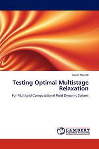 Testing Optimal Multistage Relaxation