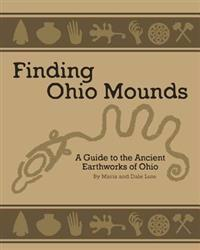 Ancient Mounds in Ohio: Finding Ohio Mounds