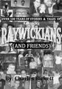 """Over 100 Years of Stories & Tales of """"Raywickians"""" (and Friends)"""