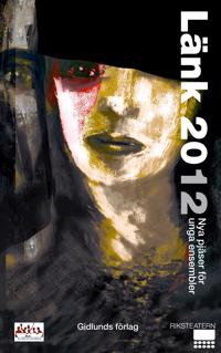 Länk 2012 : nya pjäser för unga ensembler