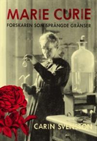 Marie Curie : forskaren som sprängde gränser