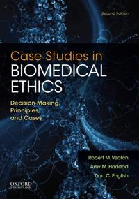 Case Studies in Biomedical Ethics