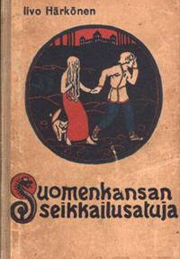 Suomen kansan seikkailusatuja (näköispainos)