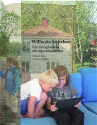 Willinska Stiftelsen från fattigfriskola till stipendiestiftelse