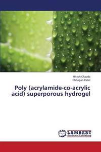 Poly (Acrylamide-Co-Acrylic Acid) Superporous Hydrogel