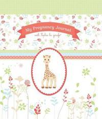 My Pregnancy Journal with Sophie La Girafe(r)