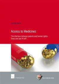Access to Medicines: The Interface Between Patents and Human Rights. Does One Size Fit All?