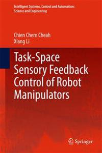 Task-Space Sensory Feedback Control of Robot Manipulators
