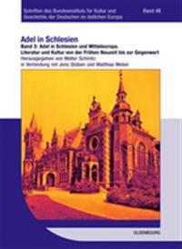Adel in Schlesien Und Mitteleuropa: Literatur Und Kultur Von Der Frühen Neuzeit Bis Zur Gegenwart