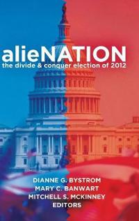 Alienation: The Divide & Conquer Election of 2012