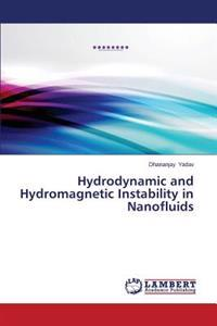 Hydrodynamic and Hydromagnetic Instability in Nanofluids