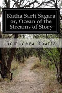 Katha Sarit Sagara Or, Ocean of the Streams of Story