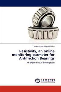 Resistivity, an Online Monitoring Parmeter for Antifriction Bearings
