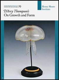Darcy thompsons on growth and form - essays on sculpture 70